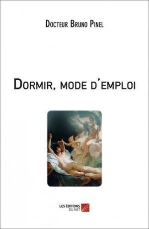 Dormir, mode d'emploi - Les Editions du Net - 9782312003207 -