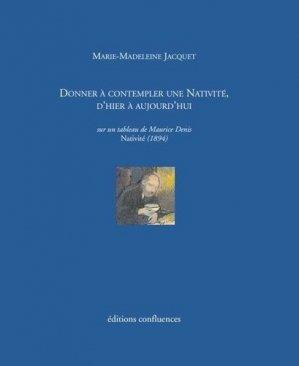 Donner à contempler la Nativité, d'hier à aujourd'hui - Editions Confluences - 9782355272615 -