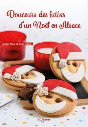 Douceurs des lutins d'un Noël en Alsace - id edition - 9782367011769 -