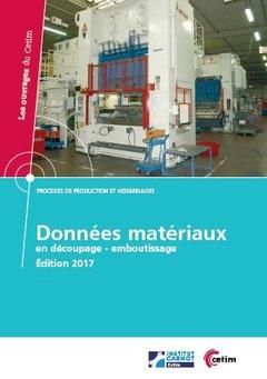 Données materiaux en découpage - emboutissage ( edition 2017) - cetim - 9782368941065 -