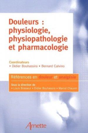 Douleurs : physiologie, physiopathologie et pharmacologie - arnette - 9782718411941 -