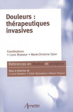 Douleurs: thérapeutiques invasives - arnette - 9782718412467 -