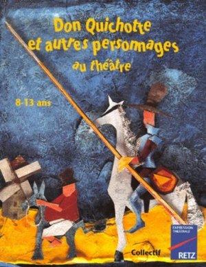 Don Quichotte et autres personnages au théâtre - Retz - 9782725610597 -