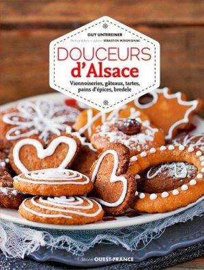 Douceurs d'Alsace. Viennoiseries, gâteaux, tartes, pains d'épices, bredele - Ouest-France - 9782737373268 -