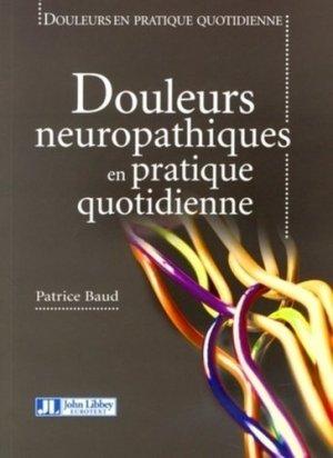Douleurs neuropathiques en pratique quotidienne - john libbey eurotext - 9782742004911 -