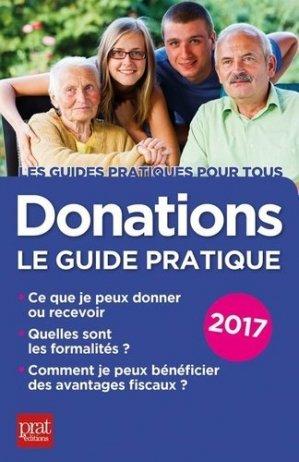Donations : le guide pratique. Edition 2017 - Prat Editions - 9782809512205 -