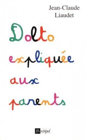 Dolto expliqué aux parents - l'archipel - 9782809824810 -