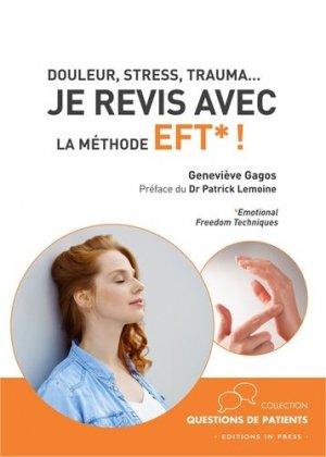 Douleur, stress, trauma… Je revis avec la méthode EFT ! - In Press - 9782848355481 -