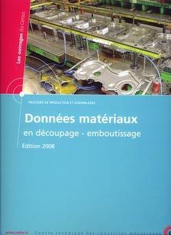 Données matériaux en découpage - emboutissage - cetim - 9782854008333 -