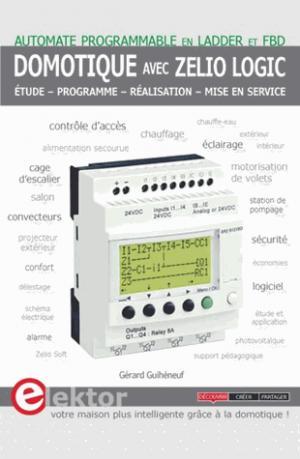 Domotique avec zelio logic - publitronic elektor - 9782866611989 -