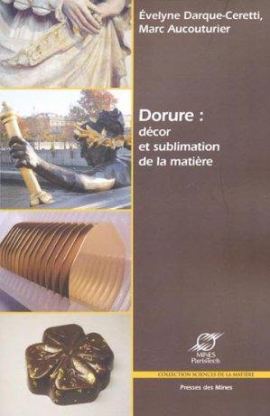 Dorure : décor et sublimation de la matière - presses des mines - 9782911256714 -