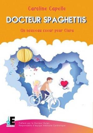 Docteur Spaghettis. Docteur Yves Dulac, responsable d'équipe médicale cardiologie, hôpital des enfants, Toulouse - Evidence Editions - 9791034810482 -