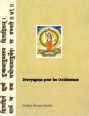 Dravyaguna pour les occidentaux - Editions Turiya - 9781494253929 -