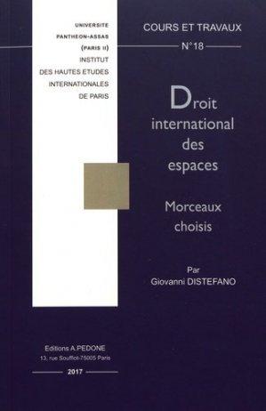 Droit international des espaces. Morceaux choisis - pedone - 9782233008589 -