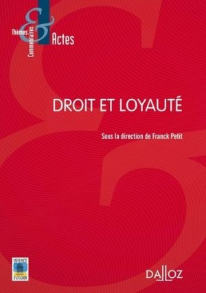 Droit et loyauté - dalloz - 9782247150311 -