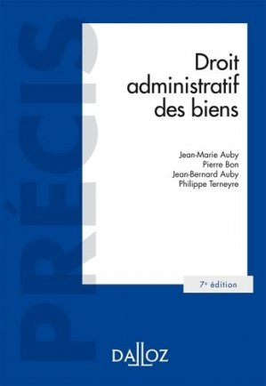 Droit administratif des biens. Domaine public et privé ; Travaux et ouvrages publics ; Expropriation, Edition 2016 - dalloz - 9782247152384 -