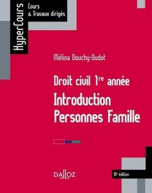 Droit civil 1re année. Introduction, personnes, famille, 10e édition - dalloz - 9782247189182 -