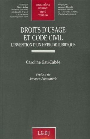 Droits d'usage et Code civil. L'invention d'un hybride juridique - LGDJ - 9782275026985 -