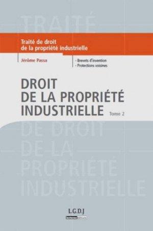 Droit de la propriété industrielle. Tome 2, Brevets d'invention, protections voisines - LGDJ - 9782275030036 -