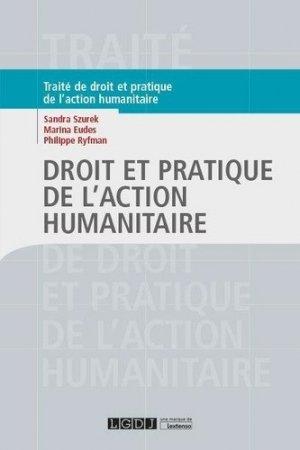 Droit et pratique de l'action humanitaire - LGDJ - 9782275053066 -