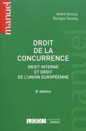 Droit de la concurrence. Droit interne et droit de l'Union européenne, 8e édition - LGDJ - 9782275054551 -