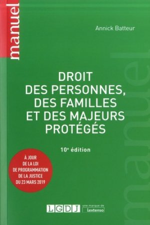Droit des personnes, des familles et des majeurs protégés. 10e édition - LGDJ - 9782275064772 -