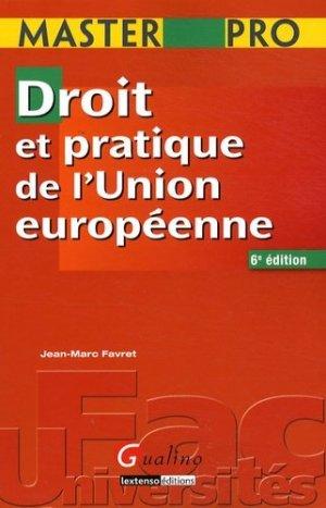 Droit et pratique de l'Union européenne. 6e édition - gualino - 9782297002479 -
