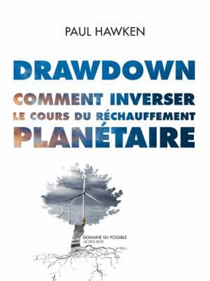 Drawdown  comment inverser le cours du rechauffement planetaire - actes sud - 9782330096137 -