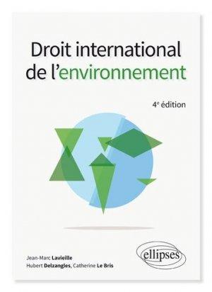 Droit international de l'environnement. 4e édition - ellipses - 9782340023918 -