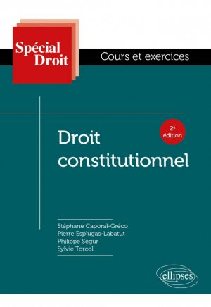 Droit constitutionnel. 2e édition - Ellipses - 9782340033955 -