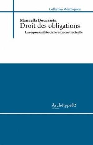 Droit des obligations. La responsabilité civile extra-contractuelle - archetype 82 editions - 9782363410405 -