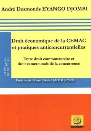 Droit économique de la CEMAC et pratiques anticoncurrentielles. Entre droit communautaire et droit camerounais de la concurrence - Dianoïa - 9782373690507 -