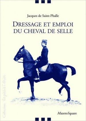Dressage et emploi du cheval de selle - Mazeto Square - 9782380280111 -