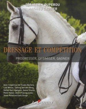 Dressage et compétition : progresser, optimiser, gagner - lavauzelle - 9782702516300 -