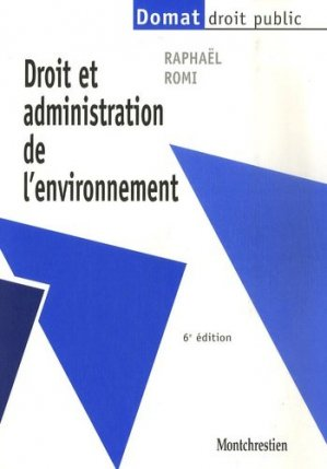 Droit et administration de l'environnement. 6e édition - Montchrestien - 9782707615169 -