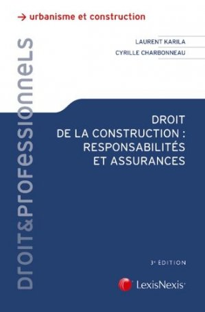 Droit de la construction : responsabilités et assurances - lexis nexis (ex litec) - 9782711023417 -