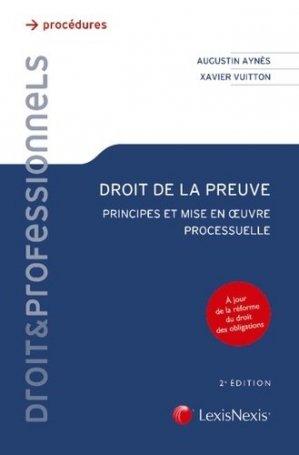 Droit de la preuve. Principes et mise en oeuvre processuelle, 2e édition - lexis nexis (ex litec) - 9782711028382 -