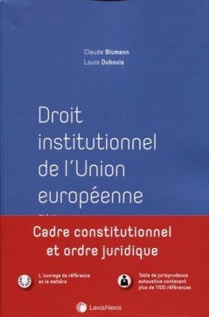 Droit institutionnel de l'Union européenne. 7e édition - lexis nexis (ex litec) - 9782711029594 -