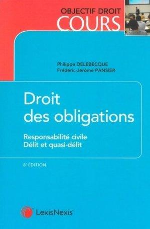 Droit des obligations. Responsabilité civile, délit et quasi-délit, 8e édition - lexis nexis (ex litec) - 9782711029600 -