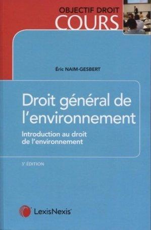 Droit général de l'environnement. Introduction au droit de l'environnement, 3e édition - Lexis Nexis/Litec - 9782711030897 -
