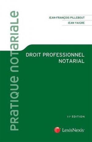 Droit professionnel notarial. 11e édition - lexis nexis (ex litec) - 9782711032754 -