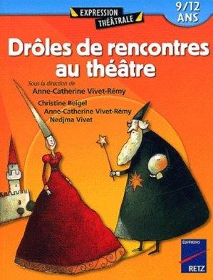Drôles de rencontres au théâtre - Retz - 9782725622286 -