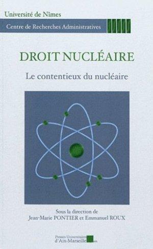 Droit nucléaire. Le contentieux du nucléaire (journée d'études du 20 octobre 2010) - presses universitaires d'aix-marseille - 9782731407822 -