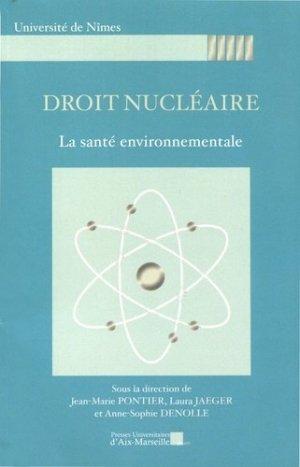 Droit nucléaire. La santé environnementale - presses universitaires d'aix-marseille - 9782731411423 -