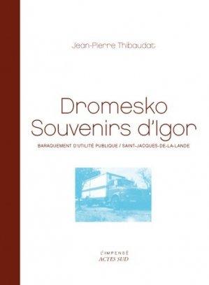 Dromesko, souvenirs d'Igor. Baraquement d'utilité publique / Saint-Jacques-de-la-Lande - actes sud  - 9782742789665 -
