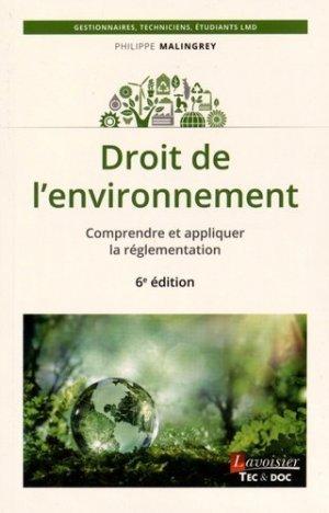 Droit de l'environnement. Comprendre et appliquer la réglementation, 6e édition - lavoisier / tec et doc - 9782743021443 -