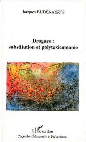 Drogues : substitution et polytoxicomanie - l'harmattan - 9782747518352 -