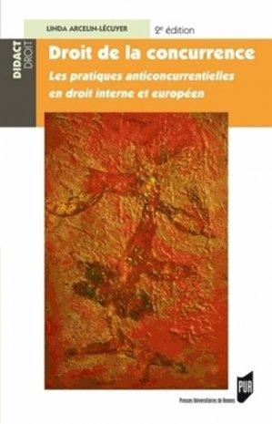 Droit de la concurrence. Les pratiques anticoncurrentielles en droit interne et européen, 2e édition - presses universitaires de rennes - 9782753527539 -