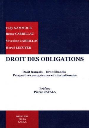Droit des obligations. Droit français - Droit libanais, perspectives européennes et internationales - bruylant - 9782802723394 -