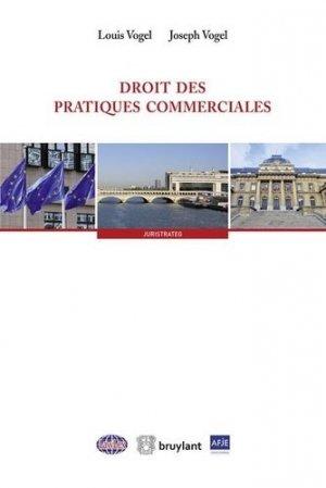 Droit des pratiques commerciales - bruylant - 9782802759362 -